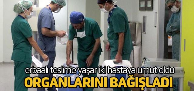 Erbaalı Teslime Yaşar iki hastaya umut oldu
