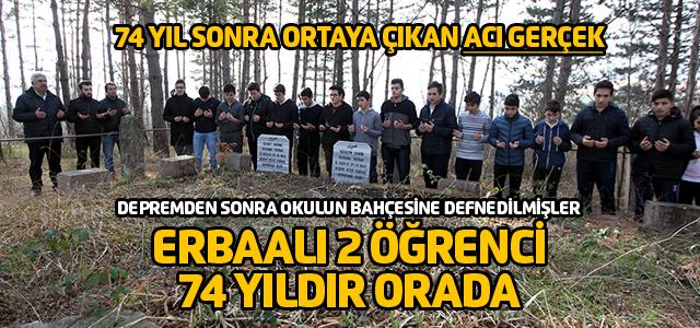 İki Erbaalı öğrencinin mezarı 74 yıldır orada