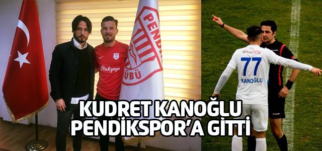 Kudret Kanoğlu Pendikspor'a transfer oldu