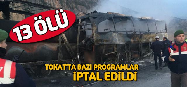 Çorum'daki kaza nedeniyle Tokat'ta bazı programlar iptal edildi