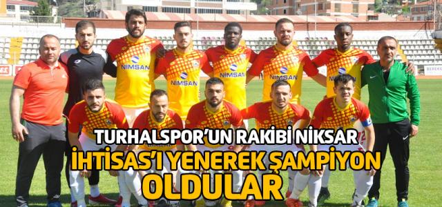 Tokat Şampiyonu Niksar Belediyespor