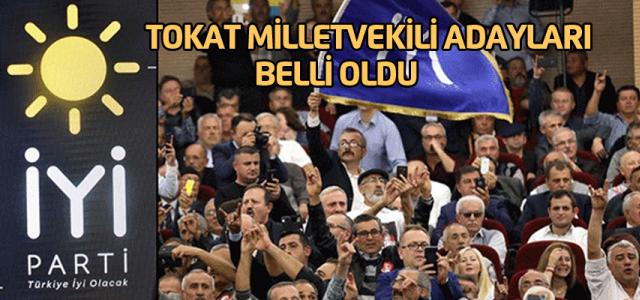 İYİ Parti'nin Tokat Milletvekili Adayları belli oldu.