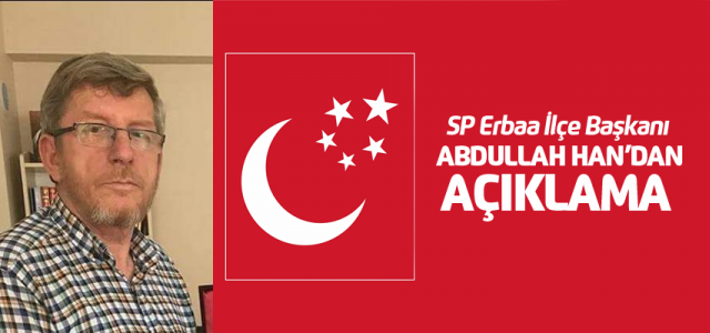 Saadet Partisi Erbaa İlçe Başkanı Temel Karamollaoğlu için destek istedi