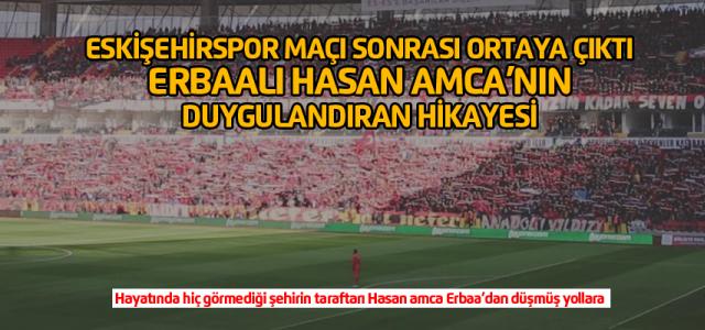 Erbaa'dan hiç görmediği şehir Eskişehir'in maçına giden Hasan amca'nın duygulandıran hikayesi