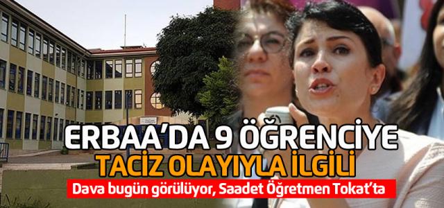 Erbaa'da 9 öğrencinin tacizyle ilgili dava bugün görülüyor