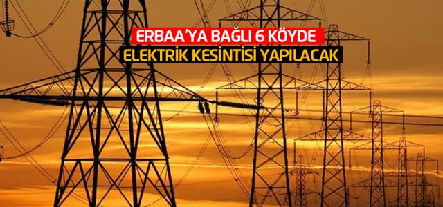 Erbaa'ya bağlı 6 köyde elektrik kesintisi uygulanacak