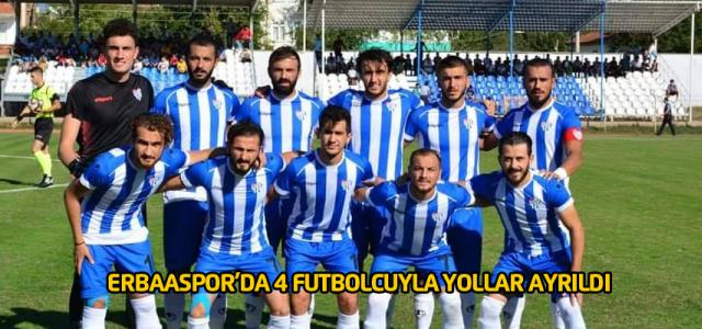 Erbaaspor 4 futbolcusuyla yollları ayırdı