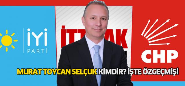 İYİ Parti ve CHP'nin ortak adayı Murat Toycan Selçuk kimdir?