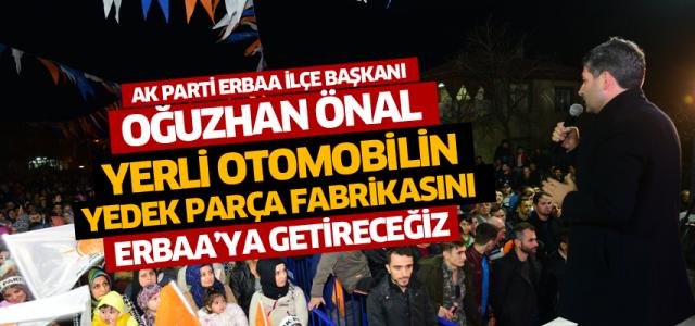 Önal: yerli otomobilin yan sanayi ve yedek parça fabrikasını Erbaa'ya getireceğiz