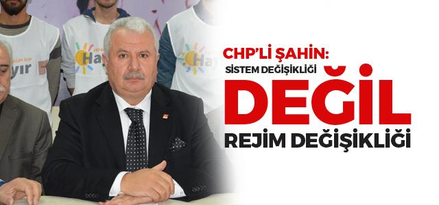 CHP İl Başkanı Şahin: