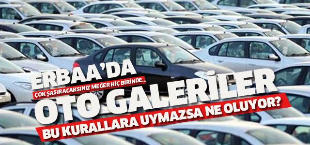 Erbaa'daki oto galerilerin hiç birinde yetki belgesi yokmuş!