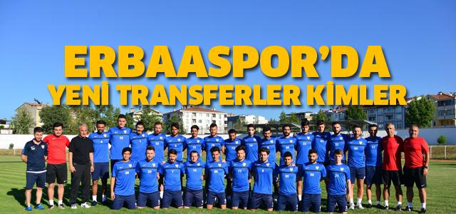 Erbaaspor'da yeni transferler kimler?