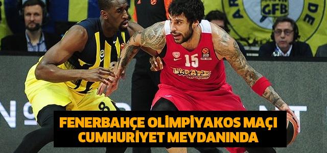 Fenerbahçe - Olympiakos maçı için belediyeler seferber oldu