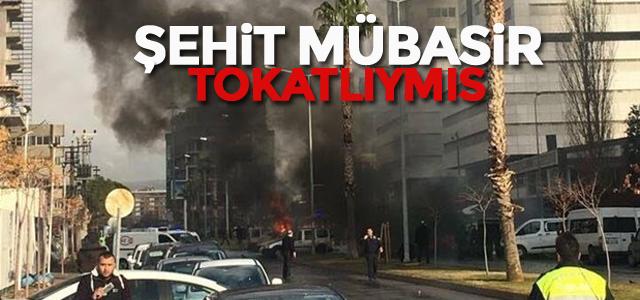 İzmir'deki saldırıda şehit olan mübaşir Tokatlıymış
