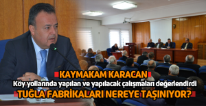 Kaymakam Karacan: 'Tuğla fabrikaları OSB'ye taşınacak'