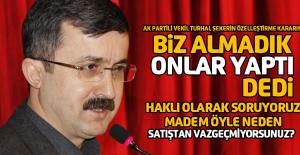 AK Partili vekil biz yapmadık onlar yaptı!