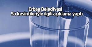 Erbaa'daki su kesintileriyle ilgili açıklama