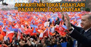 Ak Parti Tokat İlçe Belediye Başkan Adayları Pazar günü açıklanacak