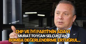 CHP ve İYİ Parti'nin ortak adayı Murat Toycan Selçuk'tan gündemi sarsacak açıklamalar