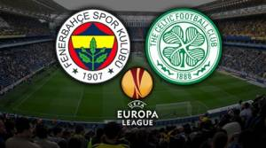 Fenerbahçe-Celtic maçı...