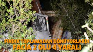 Kamyonet Uçuruma Yuvarlandı: 2 Ölü, 4 Yaralı
