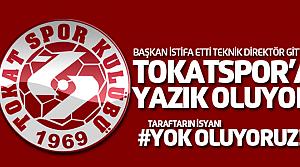 Tokatspor'da büyük kaos