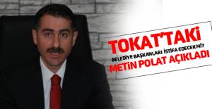AK Parti İl Başkanı Metin Polat belediye başkanlarına yönelik istifa iddialarını yalanladı