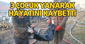 Niksr'da 3 çocuk yanarak öldü