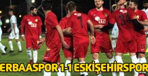 Erbaaspor 1-1 Eskişehirspor