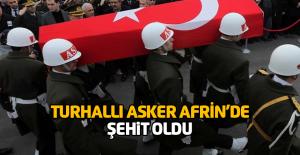 Afrin'den kara haber! Şehit ve yaralılar var