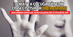 Tokat'ta Cinsel İstismar Operasyonu: 9 Gözaltı