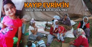 Evrim'in annesi, babası ve amcası gözaltına alındı