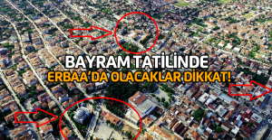 Bayram tatilinde Erbaa'da olacaklar dikkat!