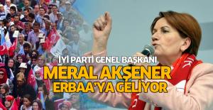 İYİ Parti Genel Başkanı Meral Akşener Erbaa'ya geliyor