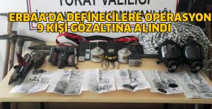 Erbaa'da definecilere operasyon: 9 gözaltı