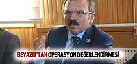 AK Partili Beyazıt Terör Operasyonlarını Değerlendirdi