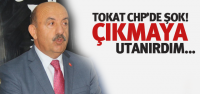 CHP'li Bayram'dan Tokat Yönetimine: Utanırdım