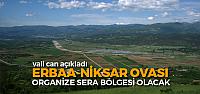 Erbaa-Niksar Ovası Organize Seracılık Bölgesi Olacak