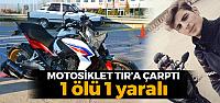 Erbaa'da motosiklet TIR'a çarptı 1 Ölü 1 Yaralı