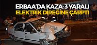 Erbaa'da Otomobil Elektrik Direğine Çarptı: 3 Yaralı