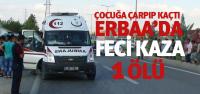 Erbaa'da Otomobilin Çarptığı 1,5 Yaşındaki Çocuk Öldü