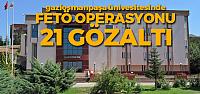 GOÜ'de FETÖ operasyonu: 21 gözaltı