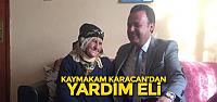Kaymakam Karacan'dan yaşlı kadına yardım eli