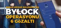 Tokat'ta Bylock'tan 6 gözaltı