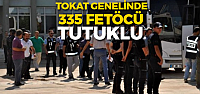 Tokat'ta Fetö'den Tutuklu Sayısı 335'e Çıktı
