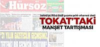 Tokat'ta Manşet Tartışması