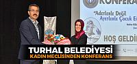 Turhal'da adetlerle değil ayetlerle çocuk eğitimi konferansı