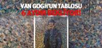 Van Gogh Tablosu 6 Aydır İncelenemedi