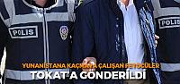 Yunanistan'a kaçmaya çalışan 2 Fetö şüphelisi Tokat'a gönderildi