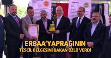 Erbaa Yaprağının Tescil belgesini Bakan Faruk Özlü takdim etti